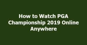 Watch PGA Championship 2019 Online