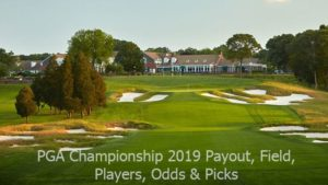 PGA Championship 2019 Payout, Field, Players, Odds