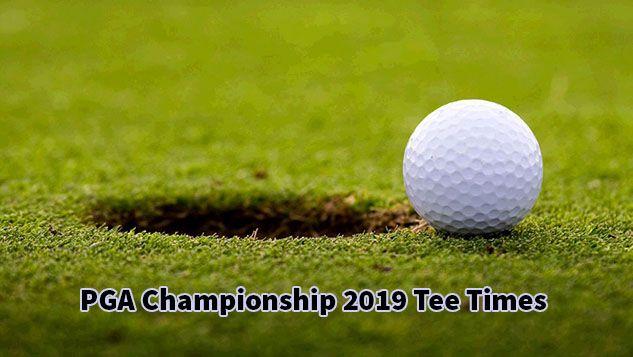 PGA Championship 2019 Tee Times